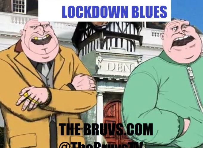 EVEN THE BRUVS GET THOSE LOCKDOWN BLUES…